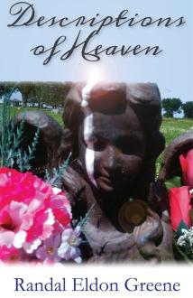 Literary Fiction novel Descriptions of Heaven by Randal Eldon Greene