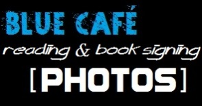 Blue Cafe Reading & Book Signing - Event Photos