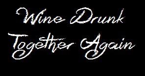 Wine Drunk Together Again