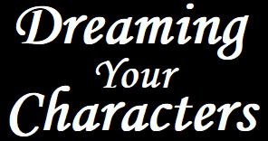 Dreaming Your Characters