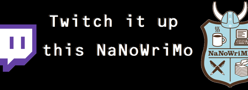 Twitch it up this NaNoWriMo