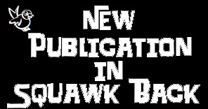 New Publication In Squawk Back